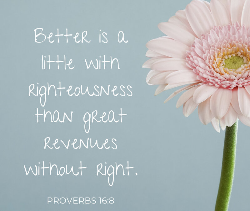 Spread the Good Word: Proverbs 16:8