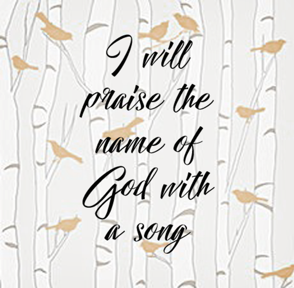 Spread the Good Word: Psalm 69:30